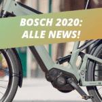 Bosch 2020: Alle Neuheiten im Überblick